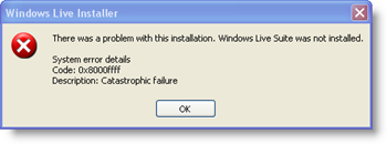 Windows Live Installer System Error code: 0x8000ffff - Catastrophic failure