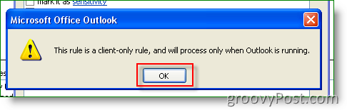 Outlook Click OK for This rule is client-Only