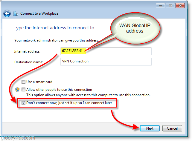 enter your wan or global ip address and then dont connect now just set it up so i can connect later in windows 7