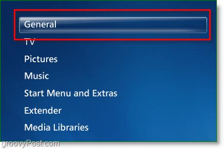 Windows 7 Media Center - click general