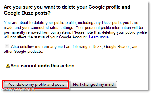 if you are sure you want to delete your google buzz posts then click yes delete me profile and posts and google buzz will be gone!