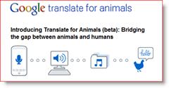 Google Translator for animals 2010 April Fools