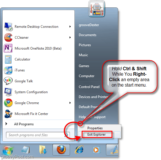 hold the keys and right click the start menu to exit explorer in windows 7