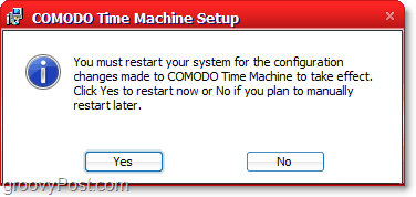 comodo time machine installation requires restart