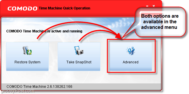 the quick start menu from comodo time machine has 3 options, advanced contains the other two