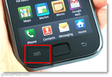 Press the menu button on your android phone - galaxy s