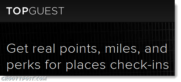 Top guest gives you real points and perks for location check in