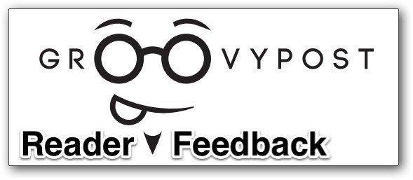 groovyPost Reader Feedback