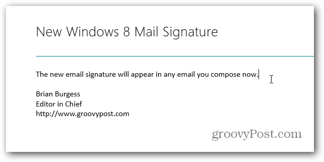 ll probably want to change it to something more informative or turn it off Change the Default Signature in Windows 8 Mail