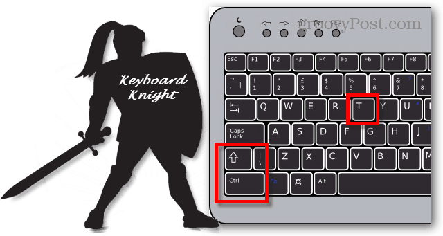 keyboard knight - ctrl + shift + t
