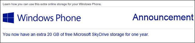 GB every new Microsoft Account user receives in their SkyDrive account Windows Phone Users Get 20GB of Free SkyDrive Space