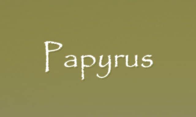 5 - Papyrus