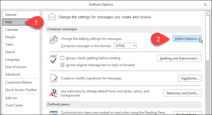 Click Mail then Editor Options in Outlook
