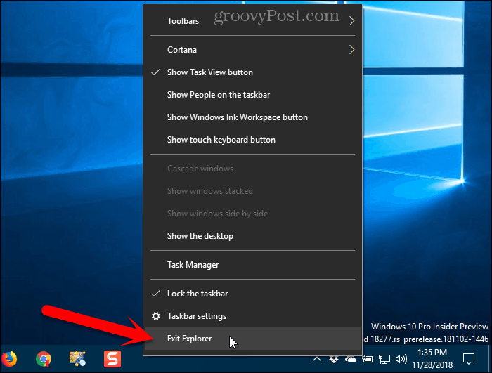 Select Exit Explorer from the Taskbar context menu in Windows 10