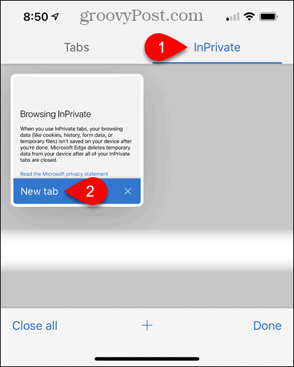 Tap InPrivate, then tap New Tab in Edge for iOS