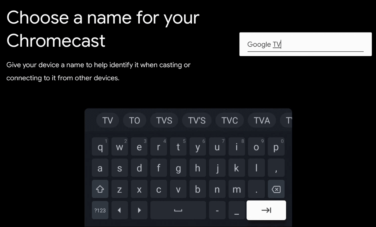 Type in name for Google TV