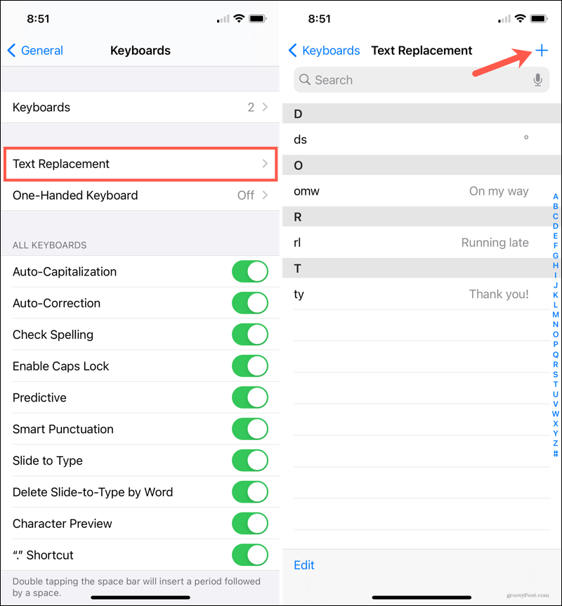 Open Settings, General, Keyboard and tap Text Replacement